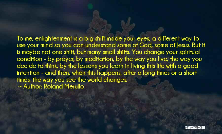 Living Life Your Way Quotes By Roland Merullo
