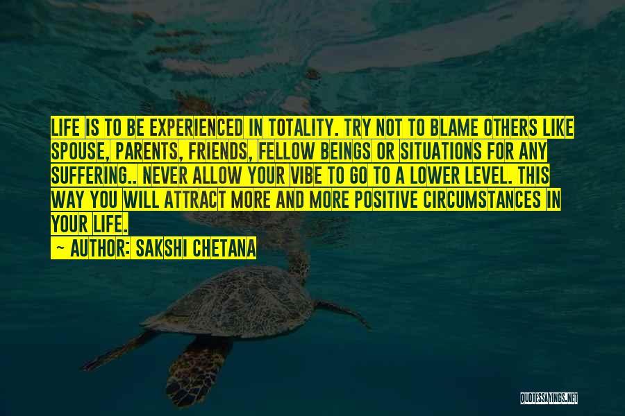 Living Life Your Way Quotes By Sakshi Chetana