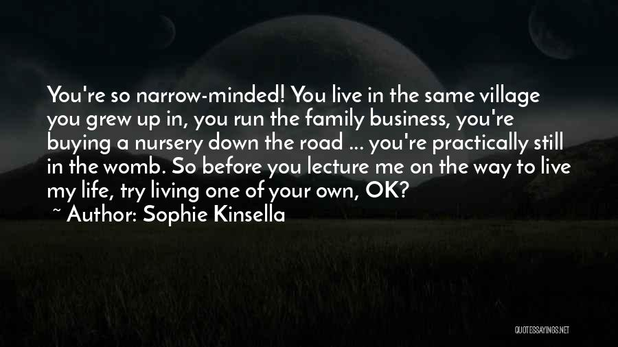 Living Life Your Way Quotes By Sophie Kinsella
