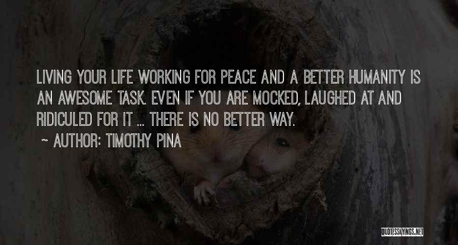 Living Life Your Way Quotes By Timothy Pina