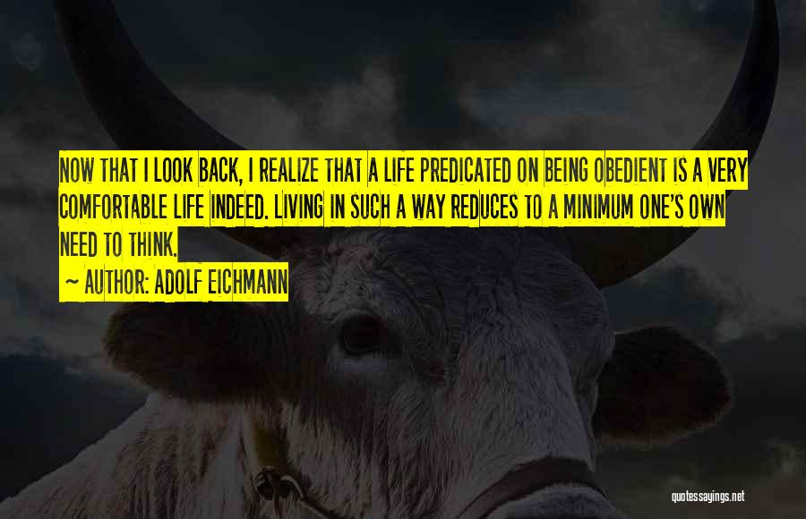 Living One's Own Life Quotes By Adolf Eichmann