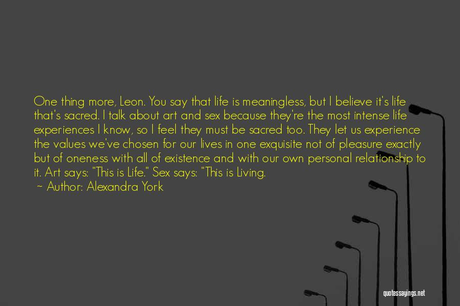 Living One's Own Life Quotes By Alexandra York