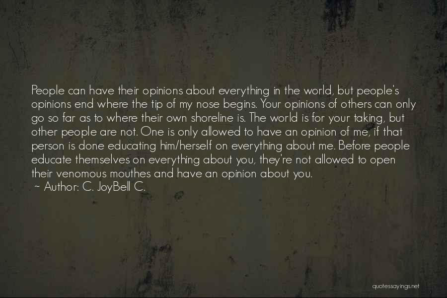 Living One's Own Life Quotes By C. JoyBell C.