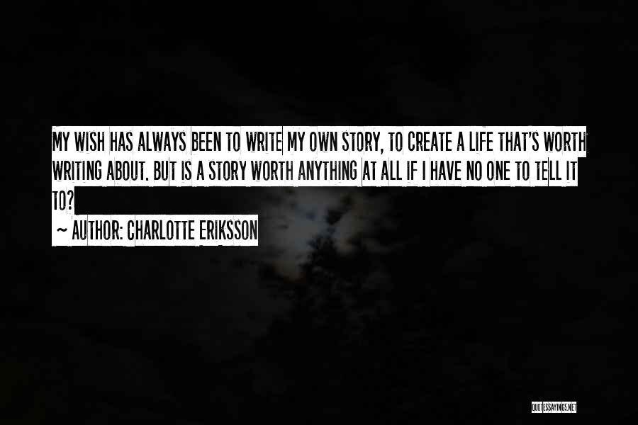 Living One's Own Life Quotes By Charlotte Eriksson