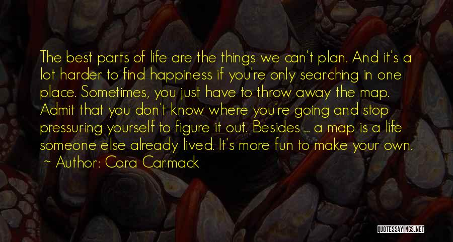 Living One's Own Life Quotes By Cora Carmack