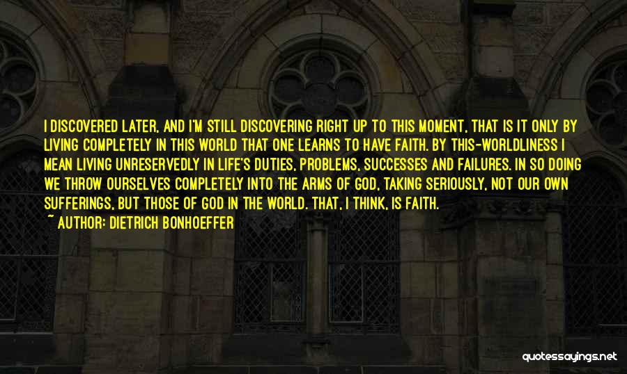 Living One's Own Life Quotes By Dietrich Bonhoeffer