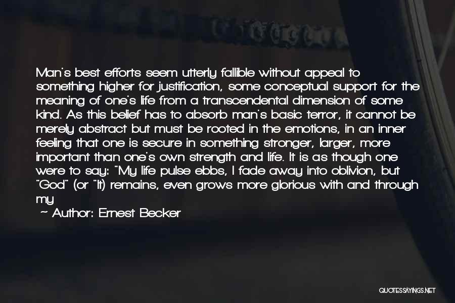 Living One's Own Life Quotes By Ernest Becker