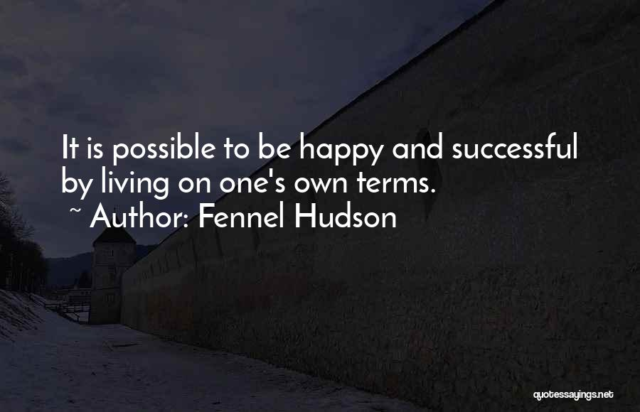Living One's Own Life Quotes By Fennel Hudson
