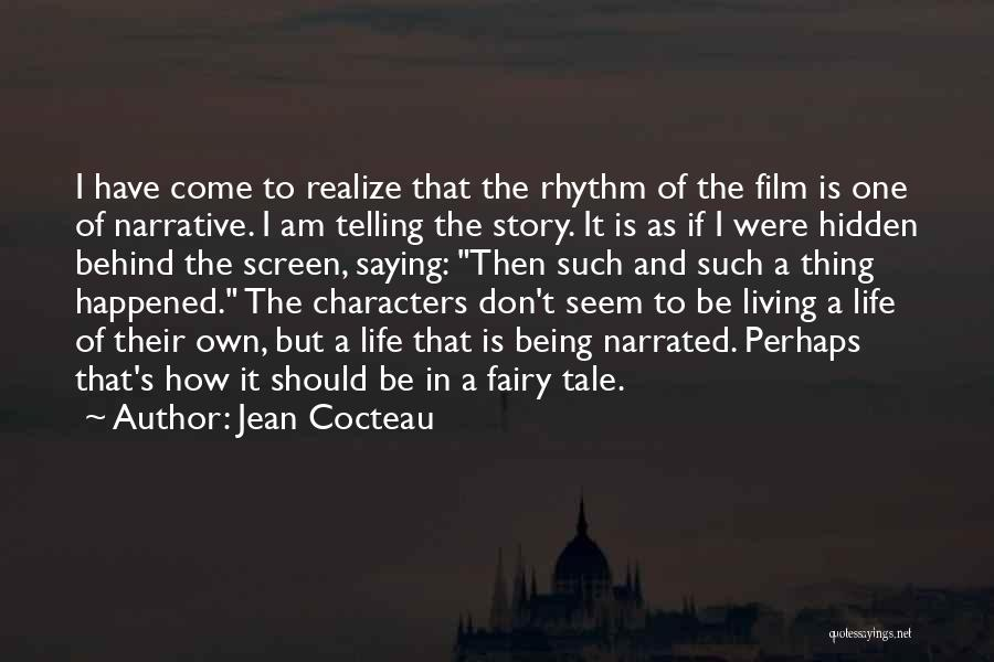 Living One's Own Life Quotes By Jean Cocteau
