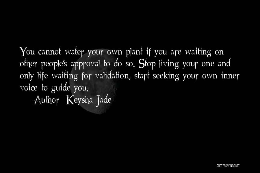 Living One's Own Life Quotes By Keysha Jade