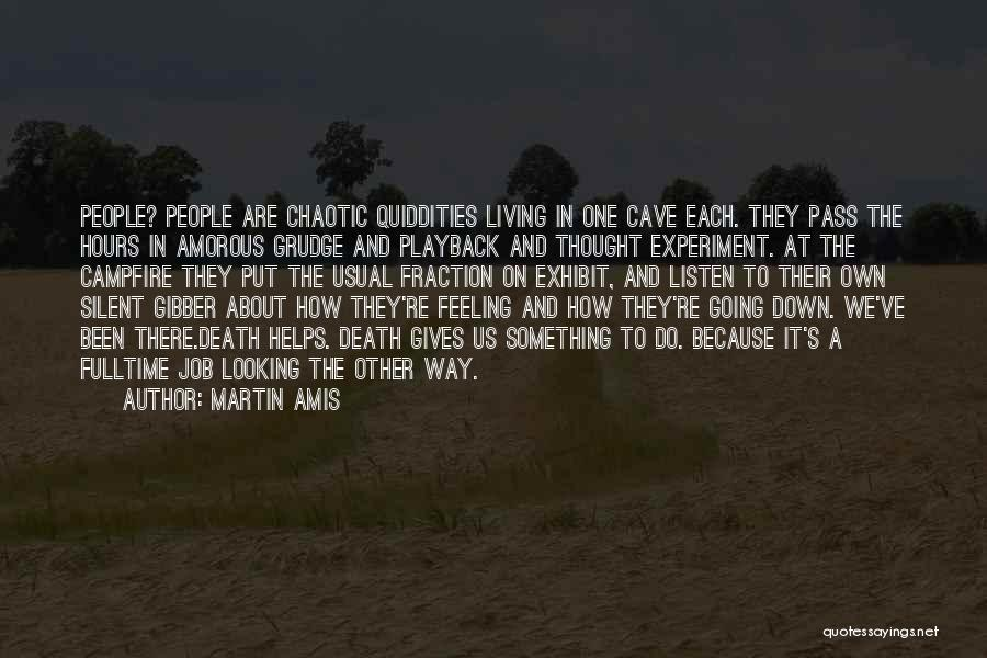 Living One's Own Life Quotes By Martin Amis