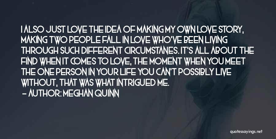 Living One's Own Life Quotes By Meghan Quinn