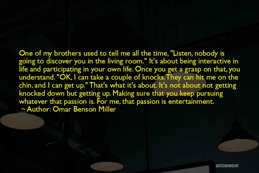 Living One's Own Life Quotes By Omar Benson Miller