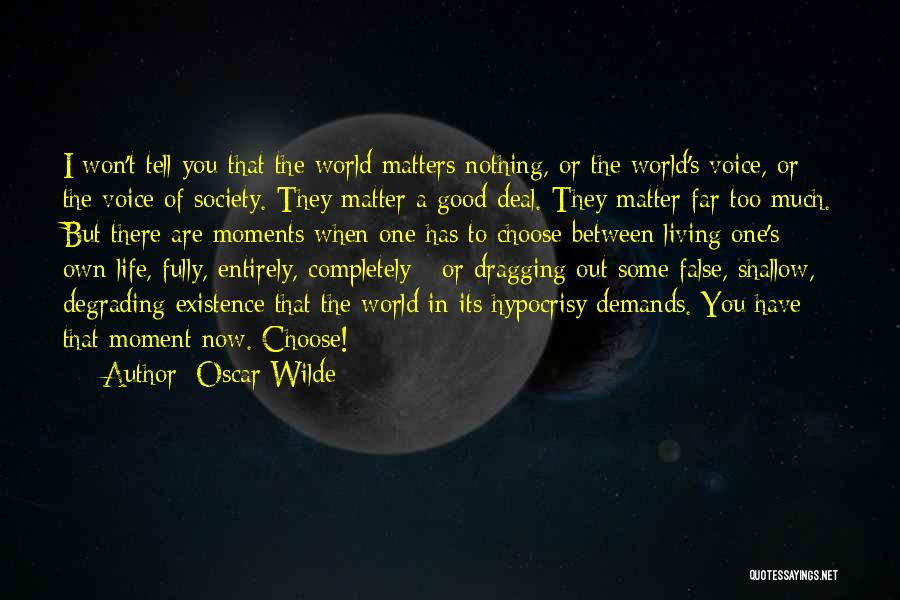 Living One's Own Life Quotes By Oscar Wilde