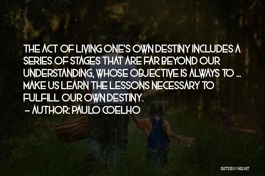 Living One's Own Life Quotes By Paulo Coelho