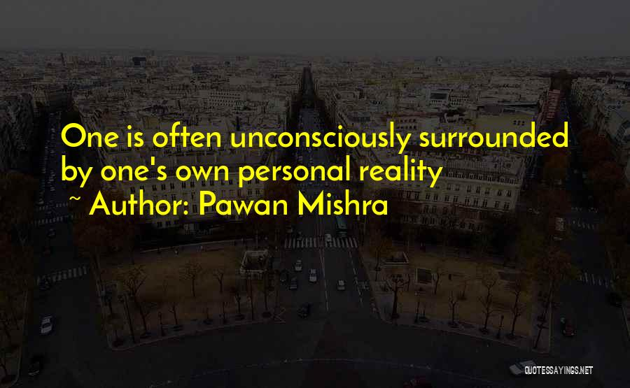 Living One's Own Life Quotes By Pawan Mishra