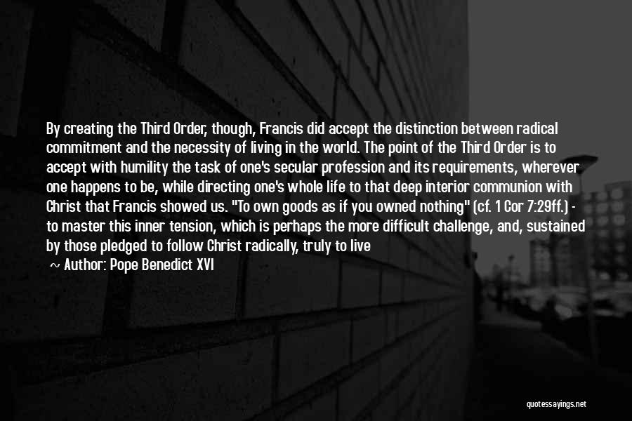 Living One's Own Life Quotes By Pope Benedict XVI