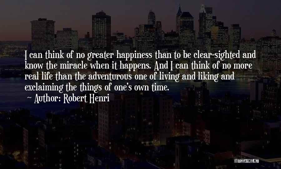 Living One's Own Life Quotes By Robert Henri