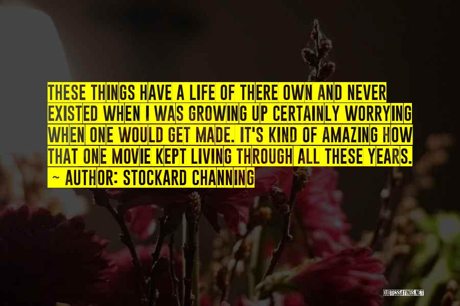 Living One's Own Life Quotes By Stockard Channing