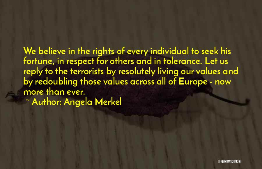 Living Our Values Quotes By Angela Merkel