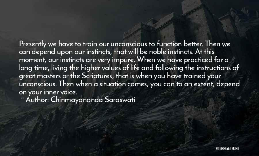 Living Our Values Quotes By Chinmayananda Saraswati