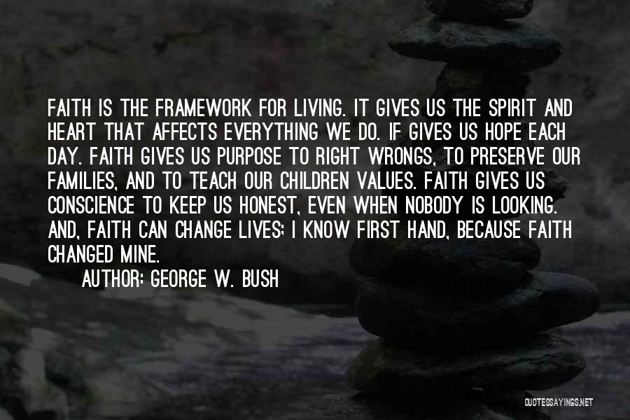 Living Our Values Quotes By George W. Bush