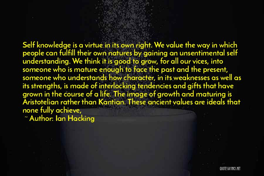Living Our Values Quotes By Ian Hacking