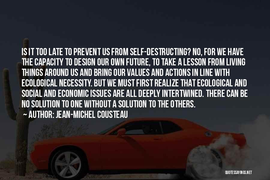 Living Our Values Quotes By Jean-Michel Cousteau