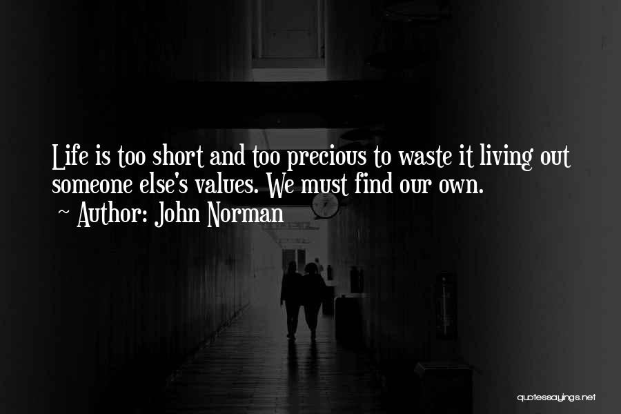 Living Our Values Quotes By John Norman