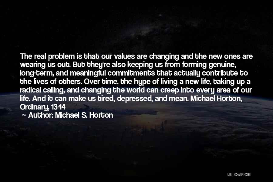 Living Our Values Quotes By Michael S. Horton