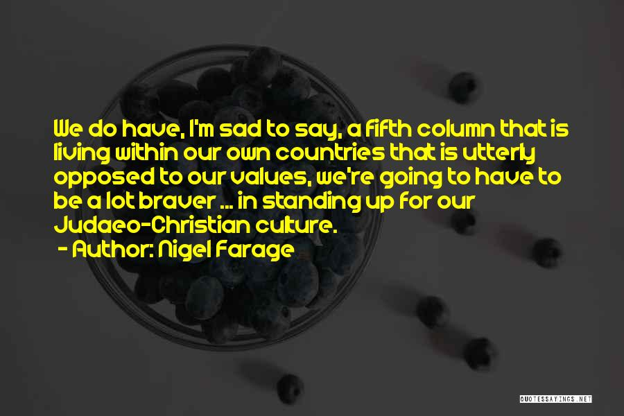 Living Our Values Quotes By Nigel Farage