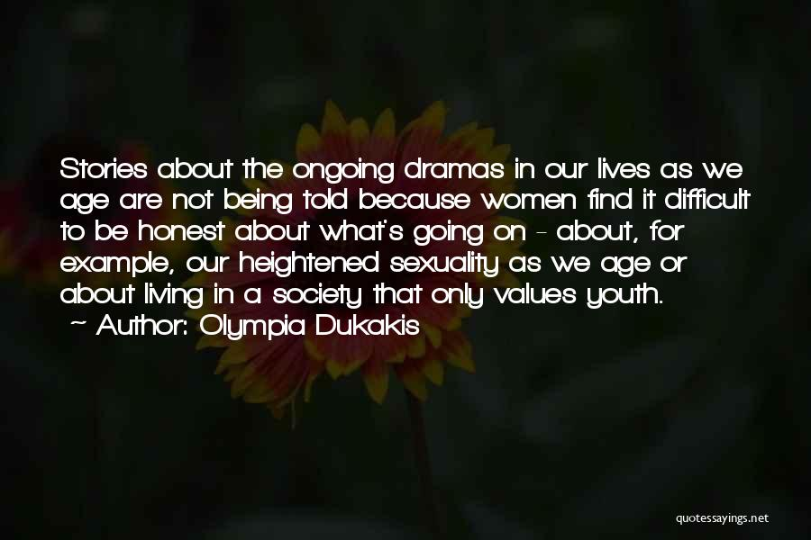 Living Our Values Quotes By Olympia Dukakis