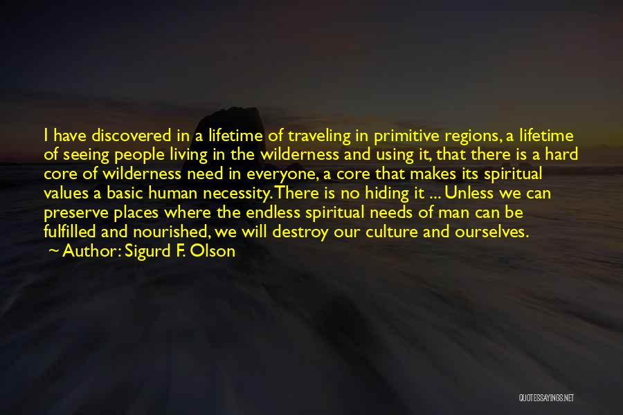 Living Our Values Quotes By Sigurd F. Olson