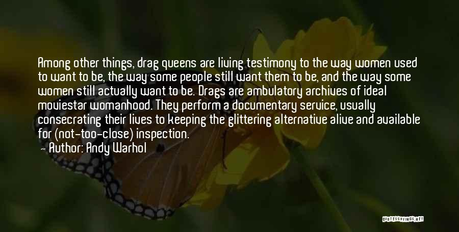 Living Testimony Quotes By Andy Warhol