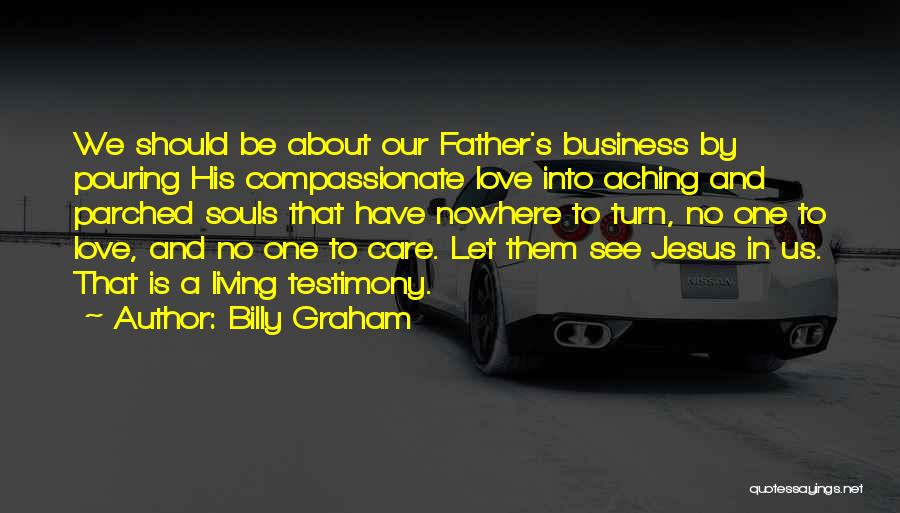Living Testimony Quotes By Billy Graham