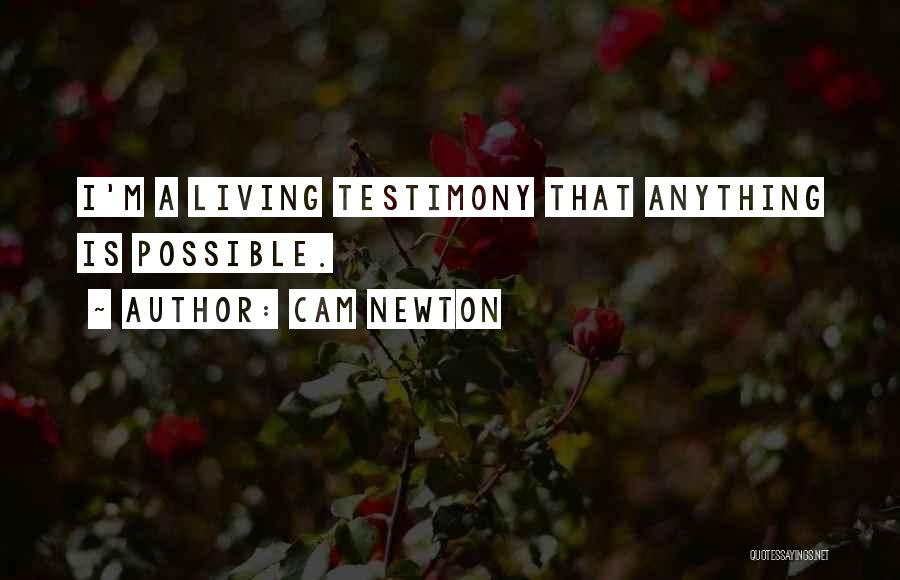 Living Testimony Quotes By Cam Newton