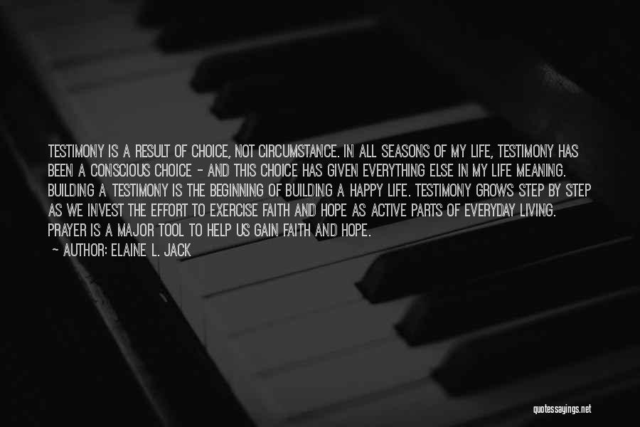Living Testimony Quotes By Elaine L. Jack