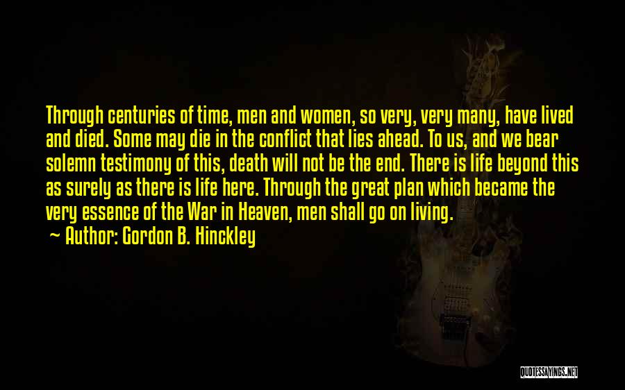 Living Testimony Quotes By Gordon B. Hinckley