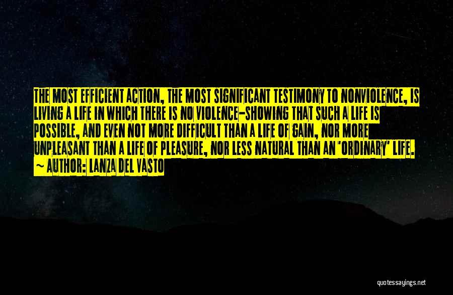 Living Testimony Quotes By Lanza Del Vasto
