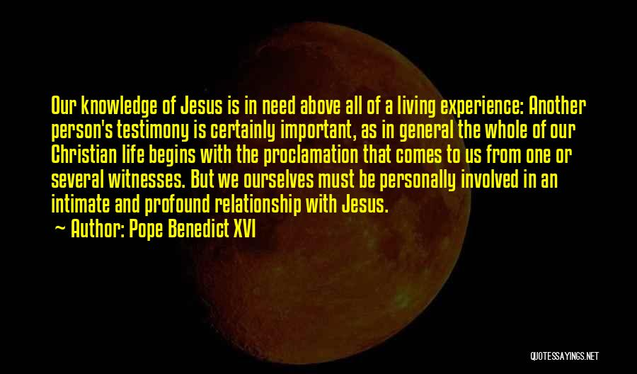 Living Testimony Quotes By Pope Benedict XVI