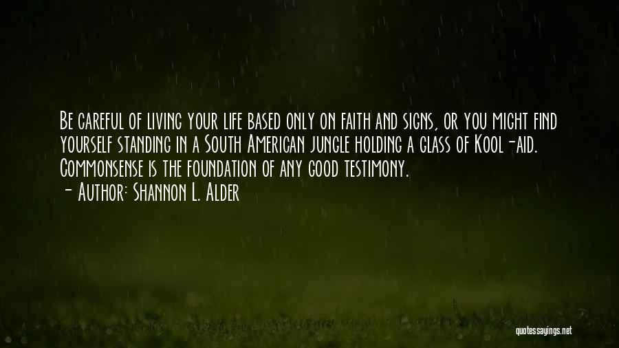 Living Testimony Quotes By Shannon L. Alder