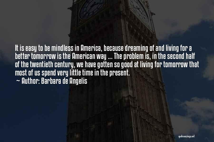 Living The American Dream Quotes By Barbara De Angelis