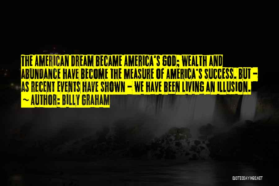Living The American Dream Quotes By Billy Graham