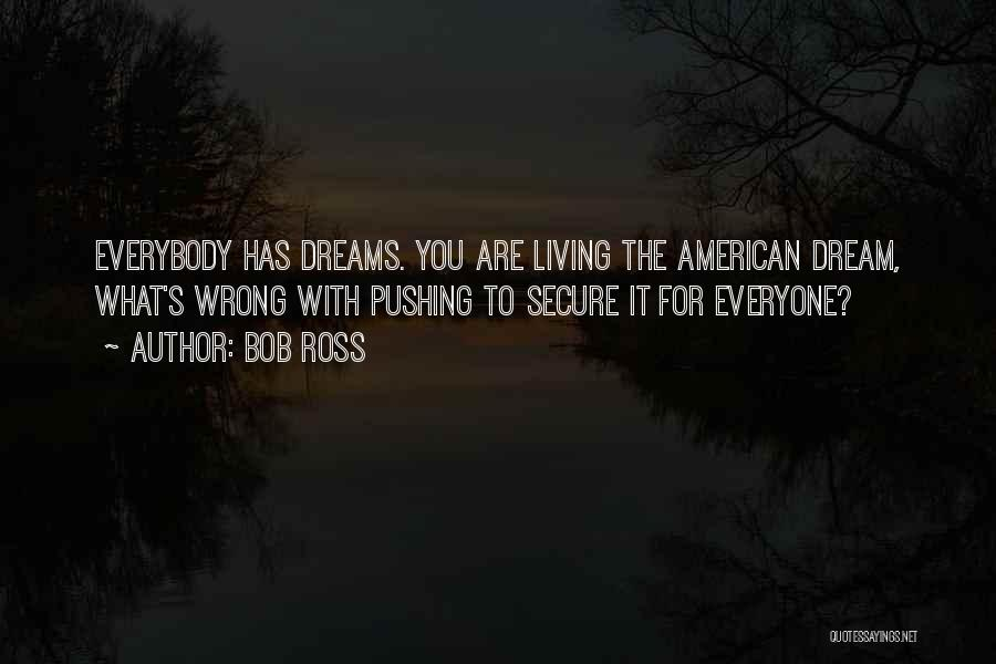 Living The American Dream Quotes By Bob Ross