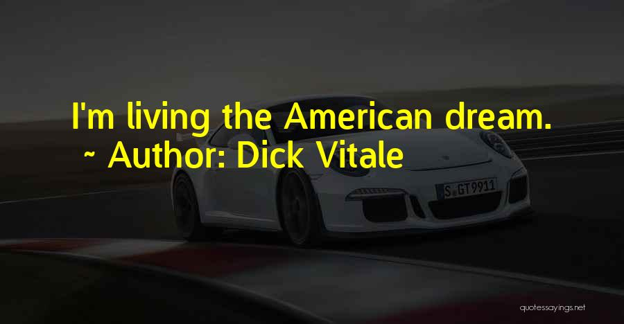 Living The American Dream Quotes By Dick Vitale