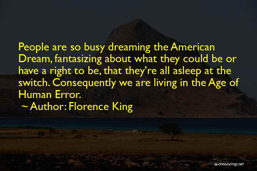 Living The American Dream Quotes By Florence King