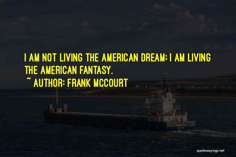 Living The American Dream Quotes By Frank McCourt