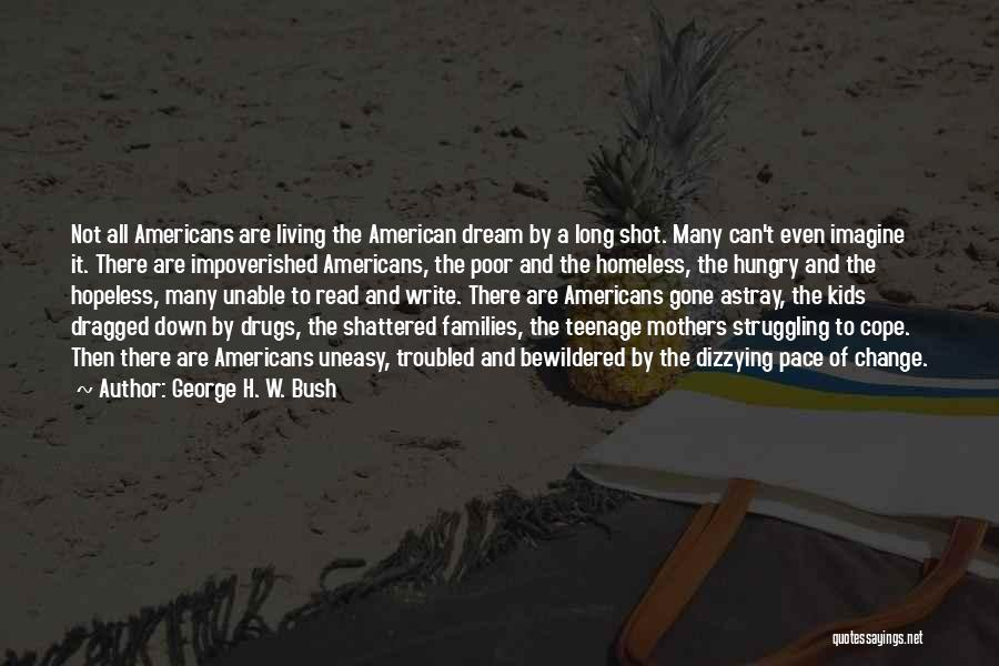 Living The American Dream Quotes By George H. W. Bush