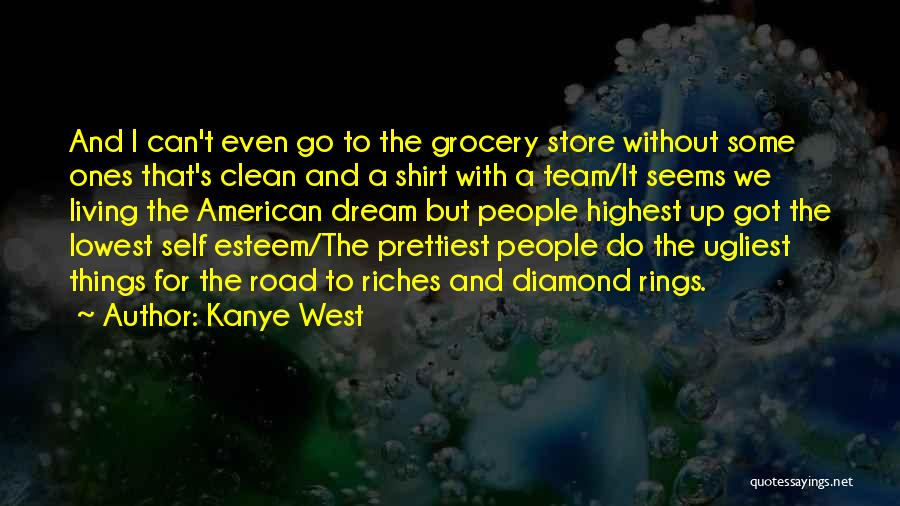 Living The American Dream Quotes By Kanye West