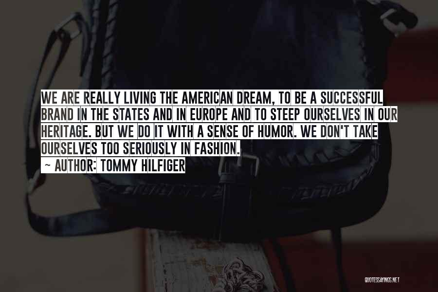Living The American Dream Quotes By Tommy Hilfiger
